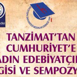 Tanzimat'tan Cumhuriyet'e Kadın Edebiyatçılar Sergisi ve Sempozyumu
