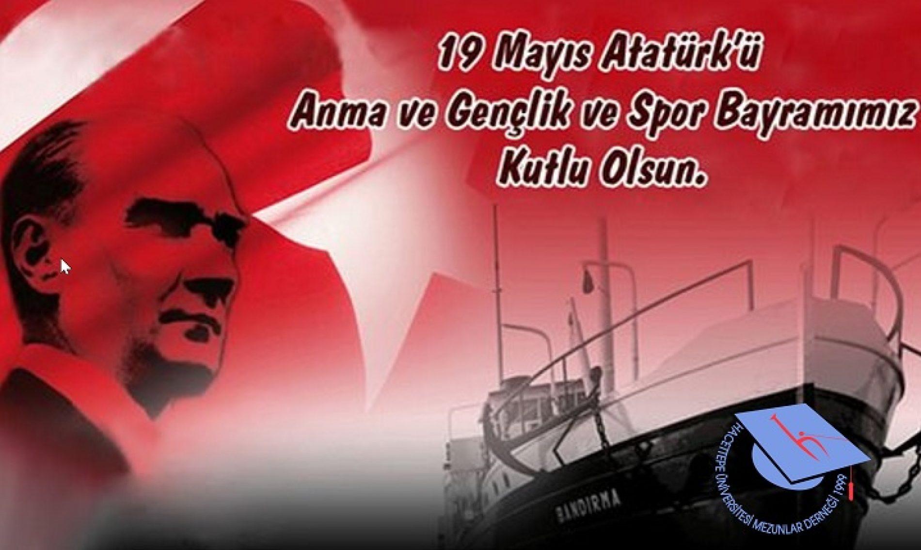 19 Mayıs Atatürk'ü Anma ve Gençlik Spor Bayramımız Kutlu Olsun