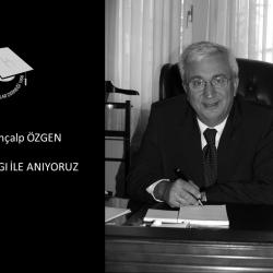 Prof. Dr. TUNÇALP ÖZGEN'i Özlem ve Saygıyla Anıyoruz…